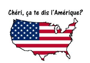 Chéri ca te dis l'Amérique